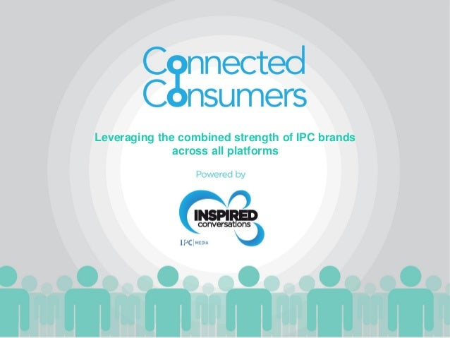 Leveraging the combined strength of IPC brands across all platforms