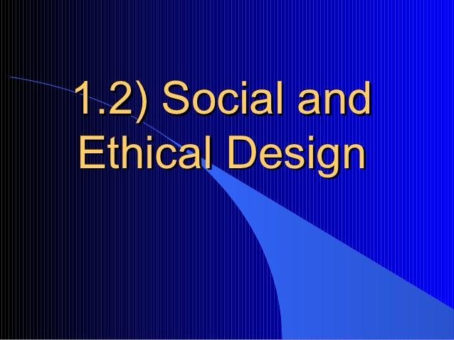 1.2) Social andEthical Design