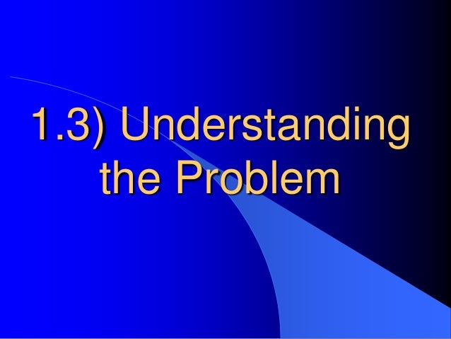 1.3) Understanding    the Problem