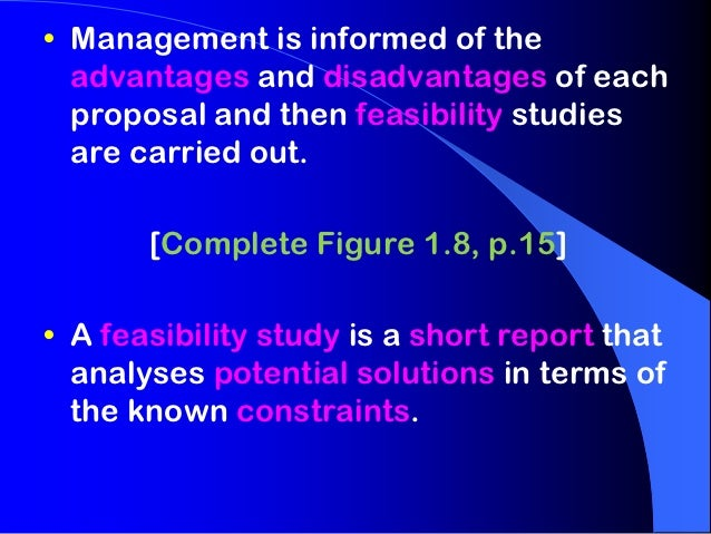 • Management is informed of the  advantages and disadvantages of each  proposal and then feasibility studies  are carried ...