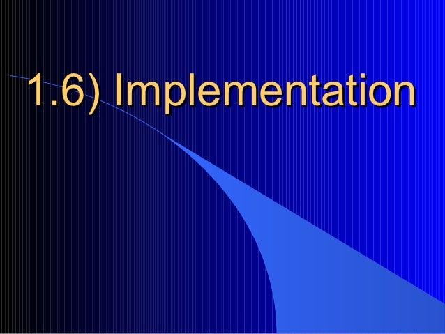 1.6) Implementation