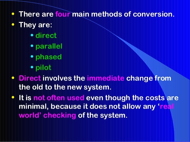 methods of conversion ipt A pilot conversion is a hardware or software migration method that involves  rolling out the new system to a small group of users for testing and evaluation.