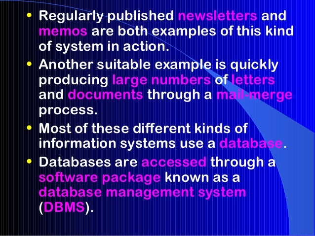 • Regularly published newsletters and  memos are both examples of this kind  of system in action.• Another suitable exampl...