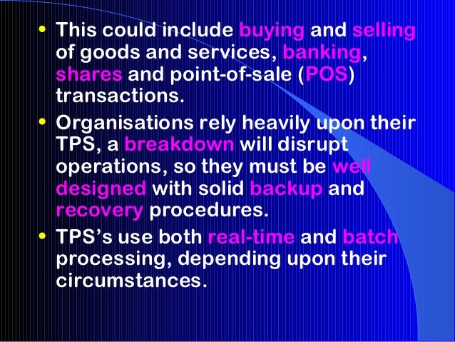 • This could include buying and selling  of goods and services, banking,  shares and point-of-sale (POS)  transactions.• O...