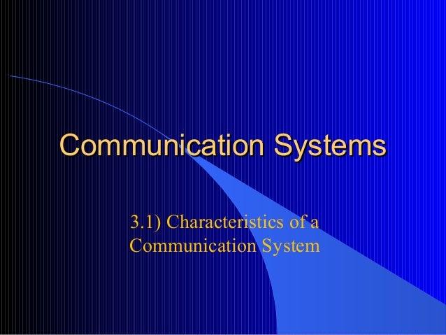 Communication SystemsCommunication Systems 3.1) Characteristics of a Communication System