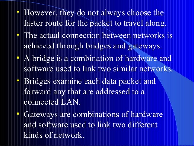 • However, they do not always choose thefaster route for the packet to travel along.• The actual connection between networ...