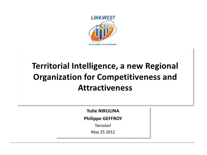 Territorial Intelligence, a new RegionalOrganization for Competitiveness and              Attractiveness               Yul...
