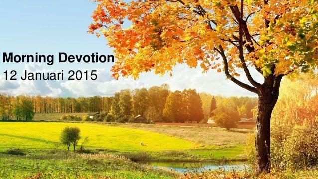 Morning Devotion 12 Januari 2015
