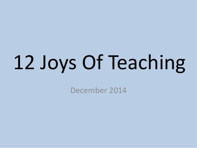 12 Joys Of Teaching  December 2014