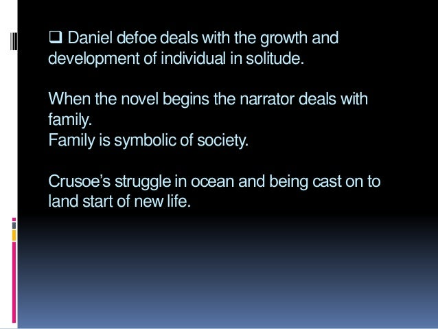 the exploration of the self in robinson crusoe essay The human weakness for self-preservation  the geographical exploration and trade expansion brought about the growth of the cities and the  robinson crusoe.