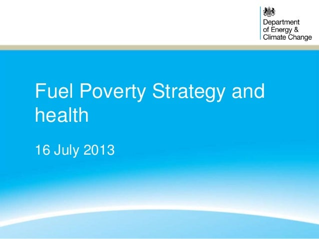 Fuel Poverty Strategy and health 16 July 2013
