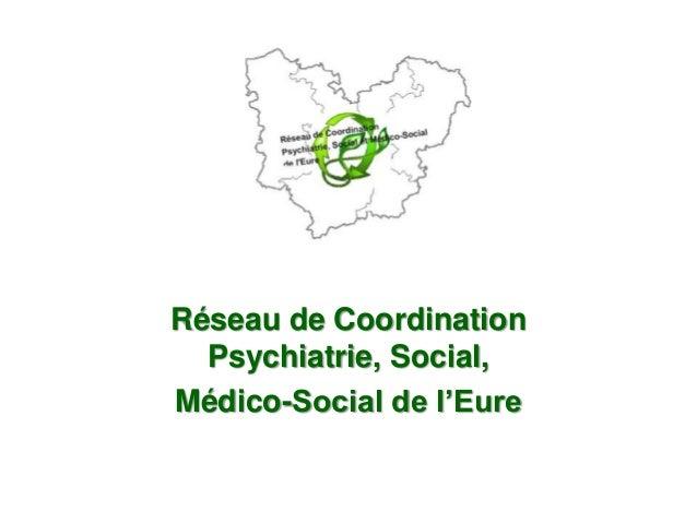 Réseau de Coordination Psychiatrie, Social, Médico-Social de l'Eure