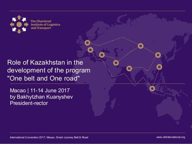 """International Convention 2017 Macao Role of Kazakhstan in the development of the program """"One belt and One road"""" Macao 