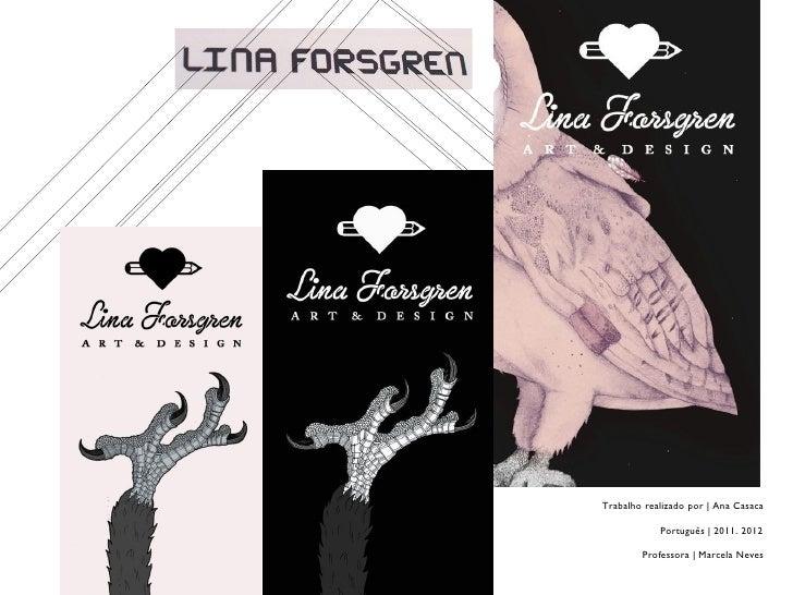 Trabalho realizado por | Ana Casaca            Português | 2011. 2012        Professora | Marcela Neves
