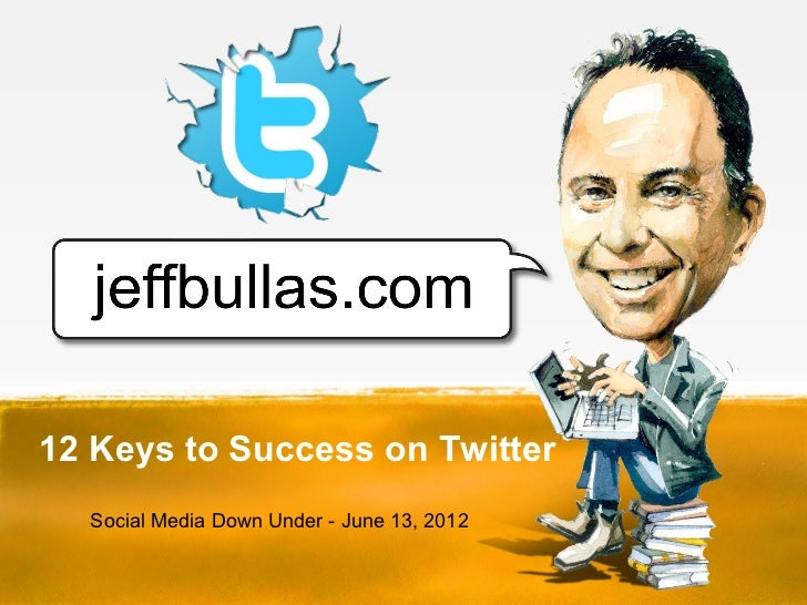 12 Keys to Success on Twitter  Social Media Down Under - June 13, 2012