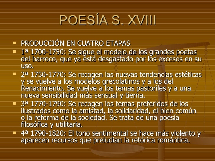 POESÍA S. XVIII <ul><li>PRODUCCIÓN EN CUATRO ETAPAS </li></ul><ul><li>1ª 1700-1750: Se sigue el modelo de los grandes poet...