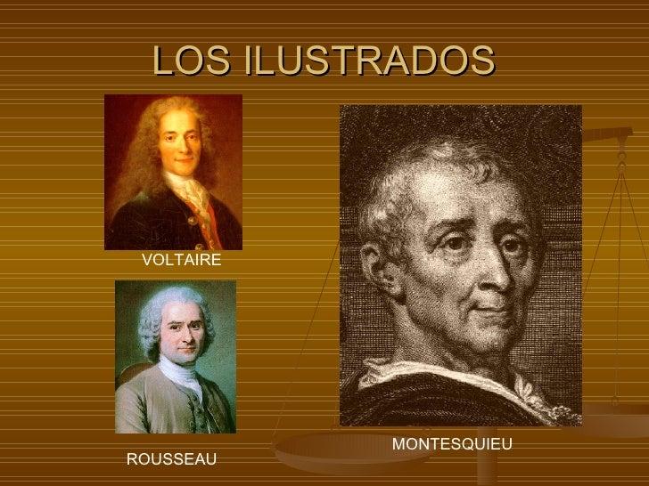 LOS ILUSTRADOS MONTESQUIEU VOLTAIRE ROUSSEAU