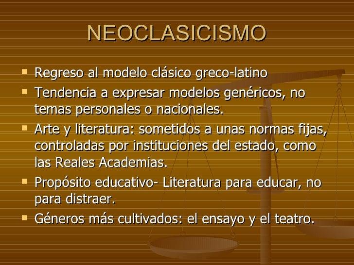 NEOCLASICISMO <ul><li>Regreso al modelo clásico greco-latino </li></ul><ul><li>Tendencia a expresar modelos genéricos, no ...