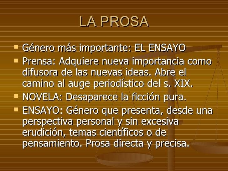 LA PROSA <ul><li>Género más importante: EL ENSAYO </li></ul><ul><li>Prensa: Adquiere nueva importancia como difusora de la...