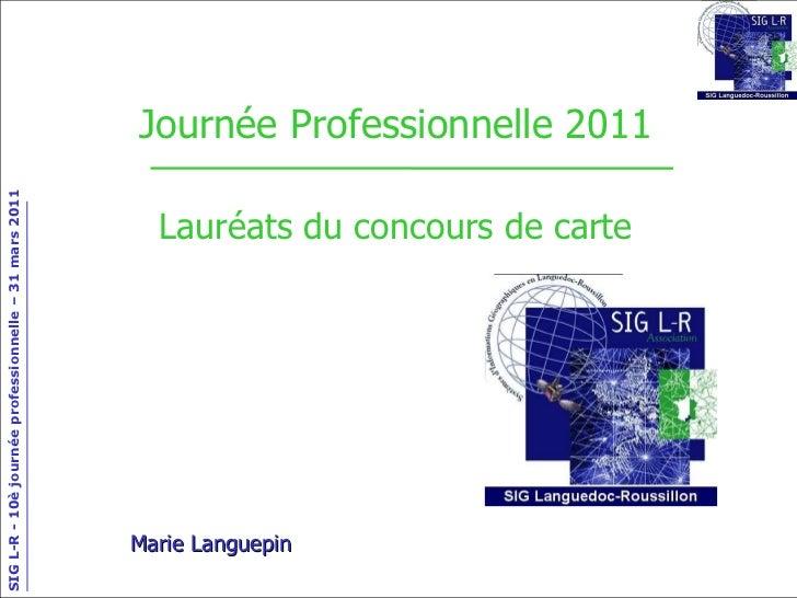 Journée Professionnelle 2011 Lauréats du concours de carte Marie Languepin