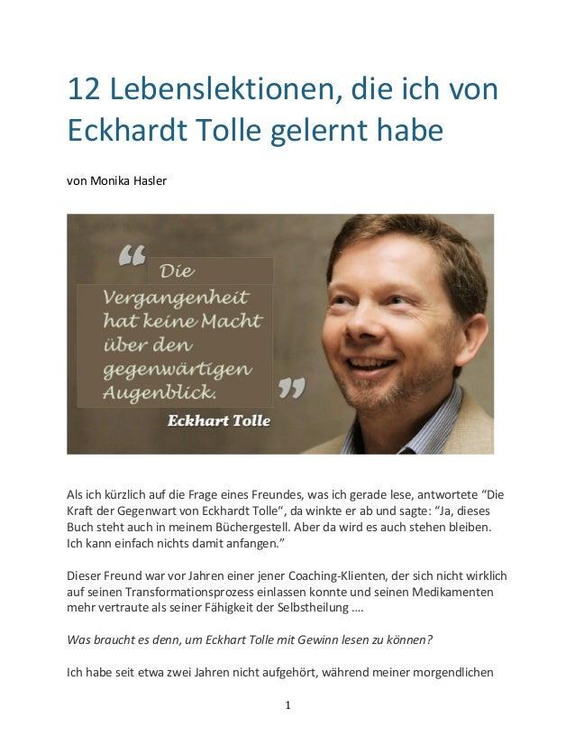 1   12  Lebenslektionen,  die  ich  von   Eckhardt  Tolle  gelernt  habe      von  Monika  Has...