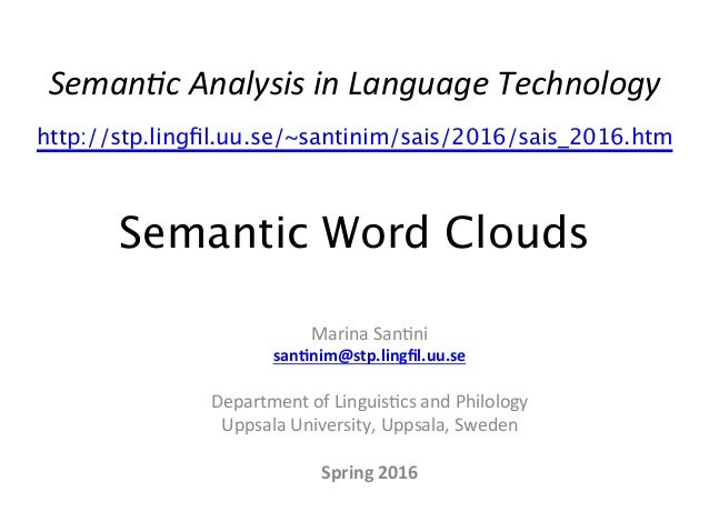 Seman&c  Analysis  in  Language  Technology   http://stp.lingfil.uu.se/~santinim/sais/2016/sais_2016.htm   Sema...
