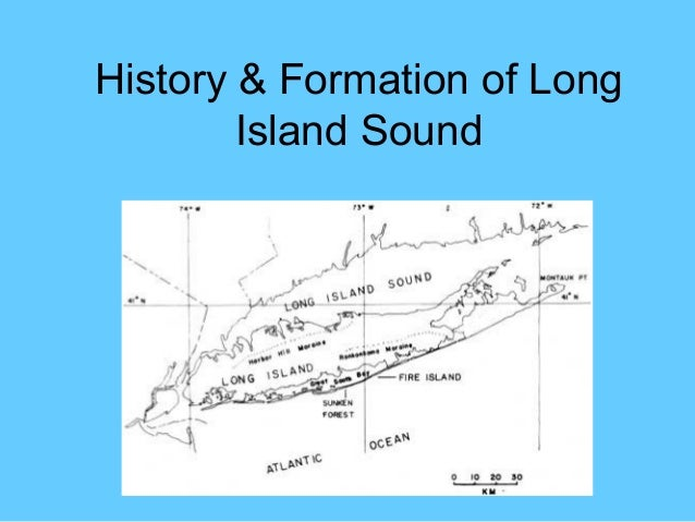 History & Formation of Long        Island Sound