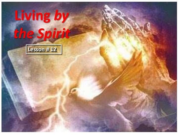 Living bythe Spirit  Lesson # 12