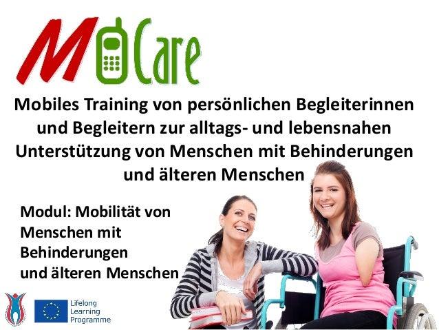 Modul: Mobilität von Menschen mit Behinderungen und älteren Menschen Mobiles Training von persönlichen Begleiterinnen und ...