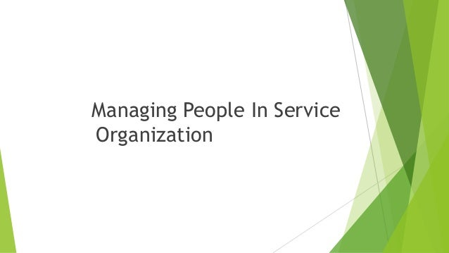 managing people in an organisation Foundations for managing change in organizations introduction - (there suddenly are new and other priorities in the client's organization), people succumb to burnout, key people leave the organization, the relationship between the consultant and client changes.