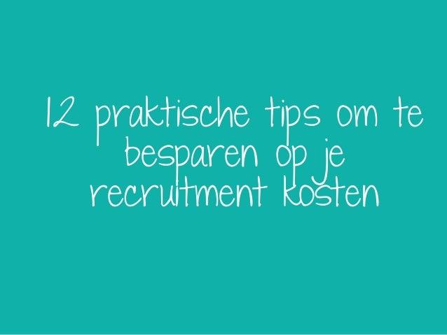 12 praktische tips om te besparen op je recruitment kosten