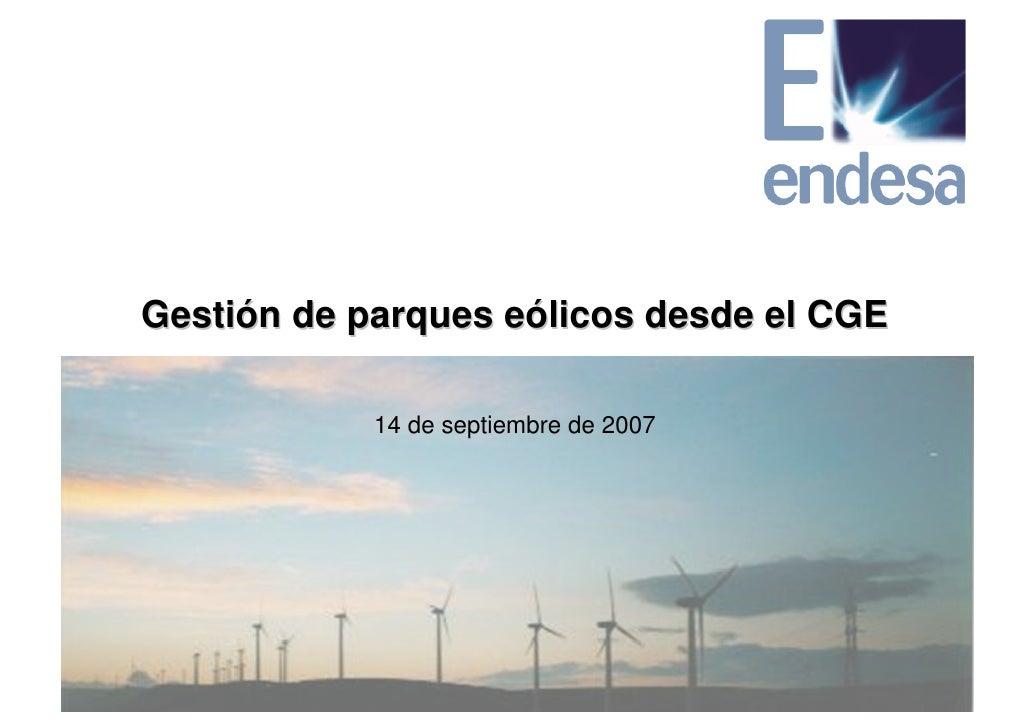 Gestión de parques eólicos desde el CGE              14 de septiembre de 2007