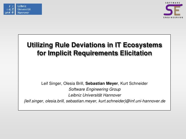 Utilizing Rule Deviations in IT Ecosystems for Implicit Requirements Elicitation<br />Leif Singer, Olesia Brill, Sebastian...