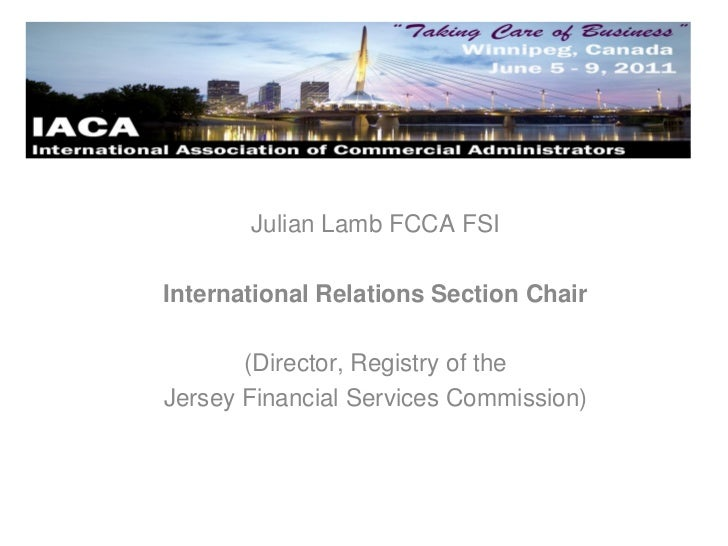 Julian Lamb FCCA FSIInternational Relations Section Chair       (Director, Registry of theJersey Financial Services Commis...