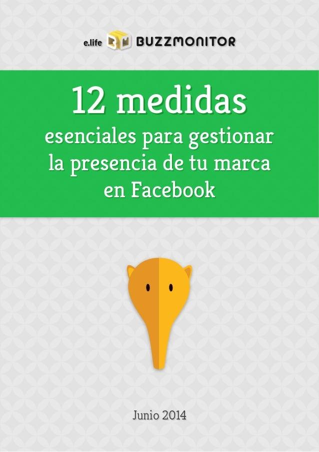 12 medidas12 medidas esenciales para gestionar la presencia de tu marca en Facebook esenciales para gestionar la presencia...