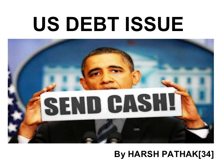 US DEBT ISSUE By HARSH PATHAK[34]