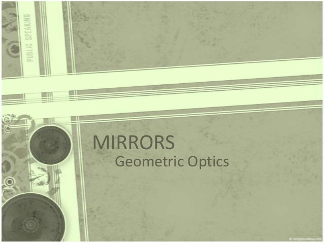 MIRRORS  Geometric Optics