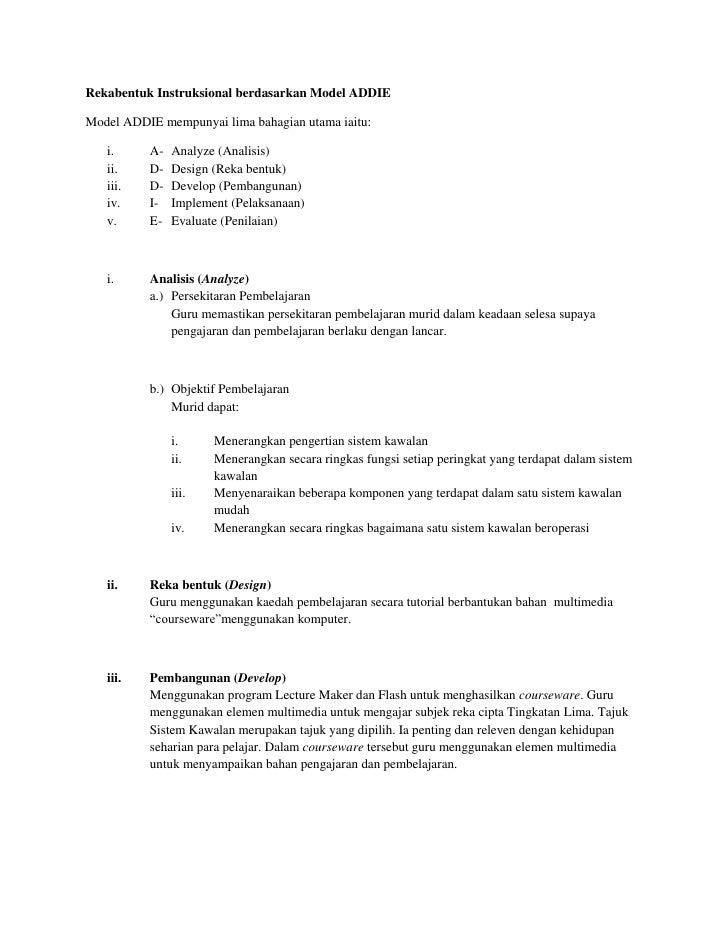 Rekabentuk Instruksional berdasarkan Model ADDIEModel ADDIE mempunyai lima bahagian utama iaitu:   i.     A-   Analyze (An...