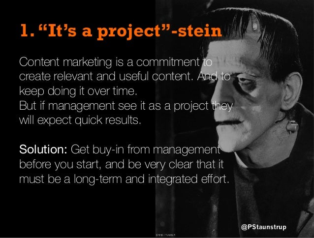"""1.""""It's a project""""-stein Content marketing is a commitment to create relevant and useful content. And to keep doing it ove..."""