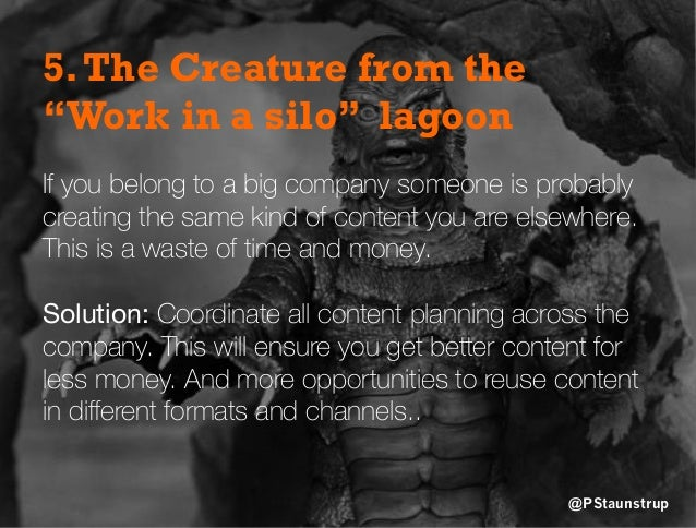 """5.The Creature from the """"Work in a silo"""" lagoon If you belong to a big company someone is probably creating the same kind ..."""