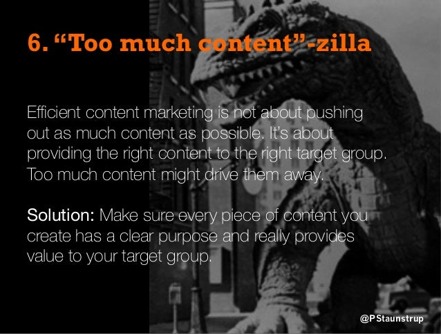 Efficient content marketing is not about pushing out as much content as possible. It's about providing the right content to ...
