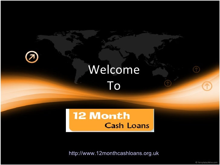 Welcome  To  http://www.12monthcashloans.org.uk