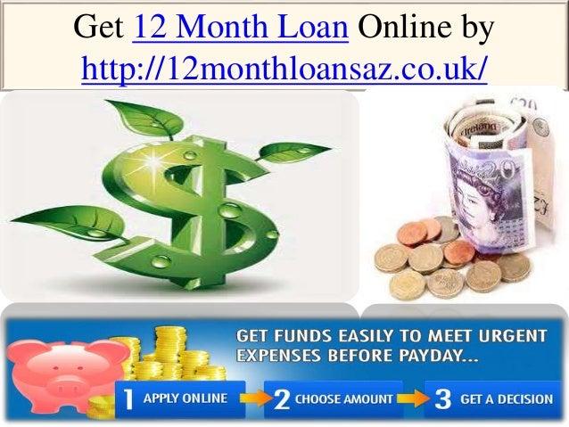 Get 12 Month Loan Online by http://12monthloansaz.co.uk/