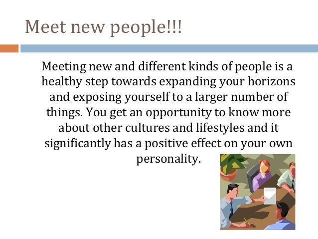 Why is it important to meet new people