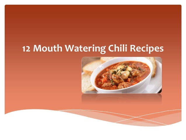 12 Mouth Watering Chili Recipes