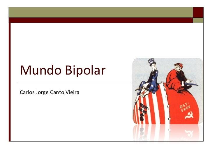 Mundo Bipolar Carlos Jorge Canto Vieira