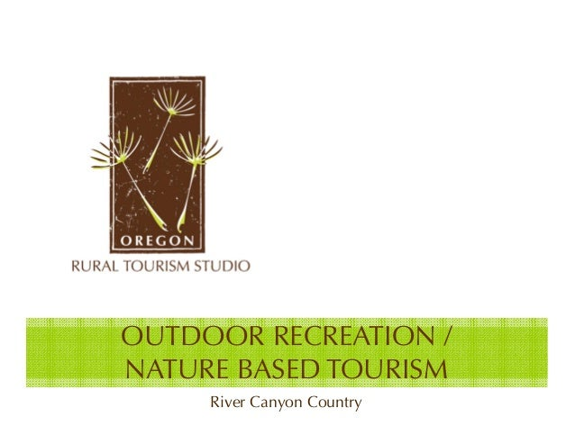 OUTDOOR RECREATION /NATURE BASED TOURISM     River Canyon Country