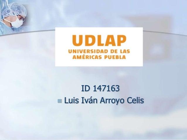 ID 147163 Luis Iván Arroyo Celis