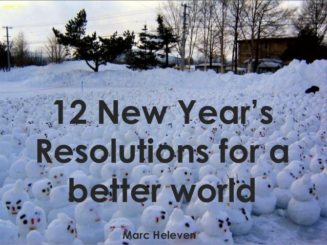 12 New Year'sResolutions for a  better world     Marc Heleven