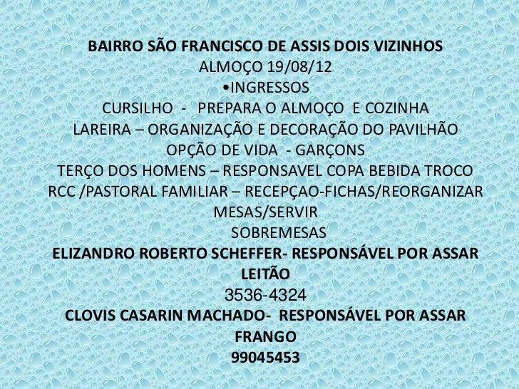 BAIRRO SÃO FRANCISCO DE ASSIS DOIS VIZINHOS                   ALMOÇO 19/08/12                      •INGRESSOS       CURSIL...